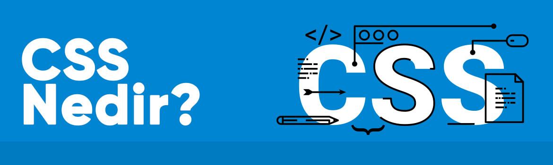 CSS Nedir? Ne İşe Yarar? CSS Kodları